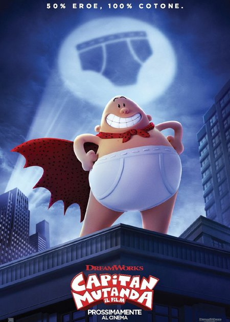 CAPITAN MUTANDA: IL FILM (CAPTAIN UNDERPANTS: THE FIRST EPIC MOVIE)