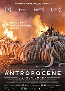 ANTROPOCENE - L'EPOCA UMANA (ANTHROPOCENE - THE HUMAN EPOCH)
